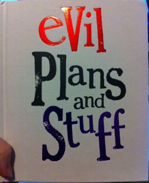 Evil Plans and Stuff