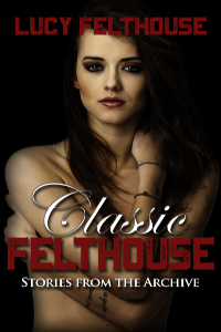 Classic Felthouse: Stories from the Archive