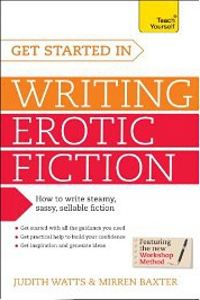 Teach Yourself Get Started in Writing Erotic Fiction